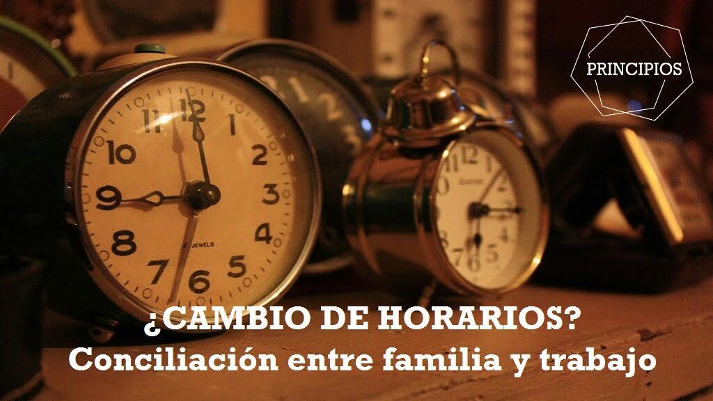 ¿CAMBIO DE HORARIOS? Conciliación entre familia y trabajo