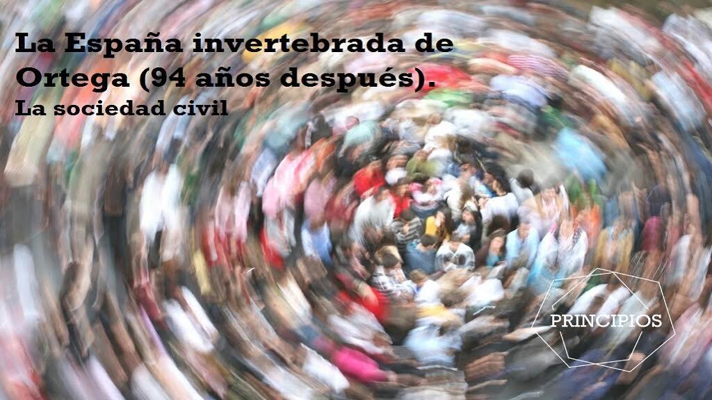 LA ESPAÑA INVERTEBRADA DE ORTEGA (94 AÑOS DESPUÉS). La sociedad civil.