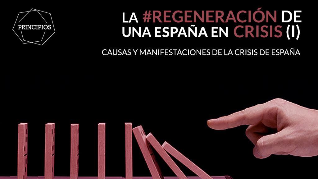 LA REGENERACIÓN DE UNA ESPAÑA EN CRISIS (I). Causas y manifestaciones de la crisis de España