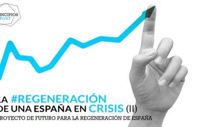 LA REGENERACIÓN DE UNA ESPAÑA EN CRISIS (II). Proyecto de futuro para la Regeneración de España