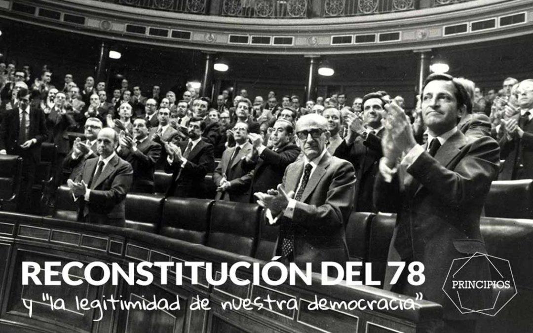 """Reconstitución del 78 y """"la legitimidad de nuestra democracia"""""""