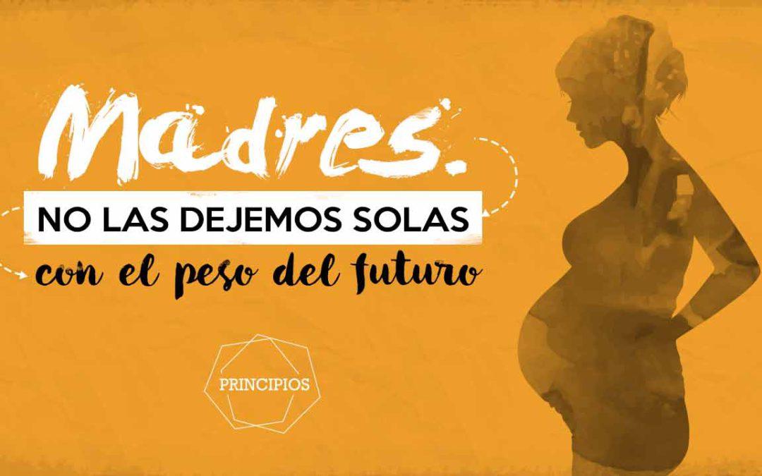 Madres: no las dejemos solas con el peso del futuro