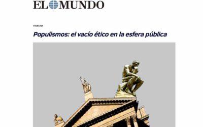 """""""Populismos: el vacío ético en la esfera pública"""""""