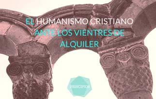 EL HUMANISMO CRISTIANO ANTE LOS VIENTRES DE ALQUILER