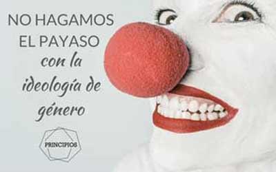 NO HAGAMOS EL PAYASO CON LA IDEOLOGÍA DE GÉNERO